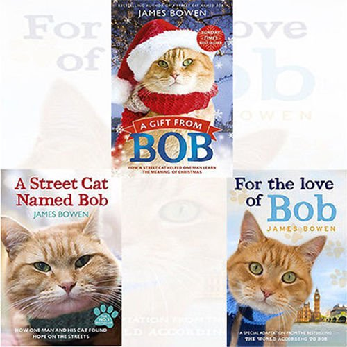 James Bowen Collection 3 Books Bundle (A Street Cat Named Bob, A Gift from Bob, For the Love of Bob)