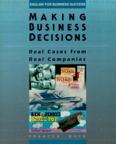 Making Business Decisions: Real Cases from Real Companies (English for Business Success)  (Student Book)