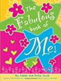 Fabulous Book of Me: The Ultimate Girls' Guide Journal & Keepsake That's All About You! by Isabel B. Lluch (2009-11-16)