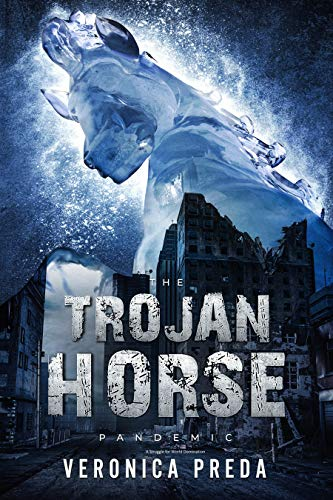 The Trojan Horse Pandemic by Veronica Preda