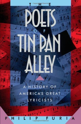 - By Philip Furia - The Poets of Tin Pan Alley: A History of America's Great Lyricists: 1st (first) Edition