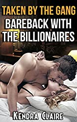 Taken by the Gang:  Bareback with the Billionaires (English Edition)