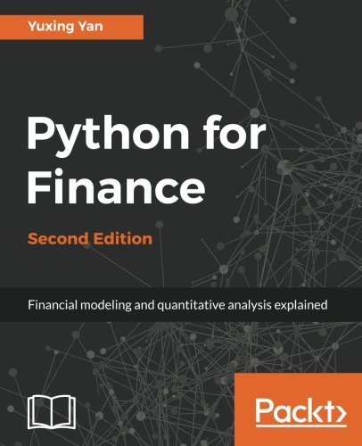 Python for Finance - Second Edition: Apply powerful finance models and quantitative analysis with Python