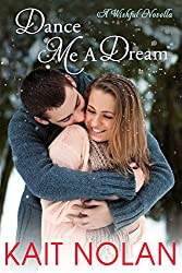 Dance Me A Dream: A Small Town Southern Romance (Wishful Romance Book 7)