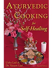 Ayurvedic Cooking for Self Healing (2nd Edition)