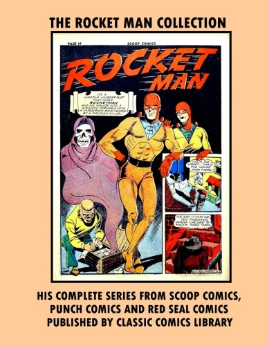 - The Rocket Man Comics Collection: Email Request Our Giant Comic Catalog Or Visit www.facebook.com/classsiccomicslibrary