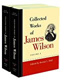 Collected Works of James Wilson: In Two Volumes