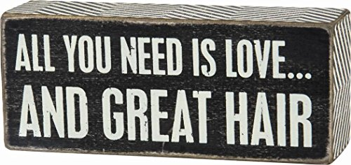 Primitives By Kathy Black Dist. Box Sign - All You Need Is Love...And Great Hair, 6 w x 2-1/2 h x 1-3/4 d