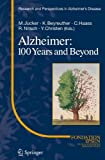 Alzheimer : 100 Years and Beyond, , 3540376518