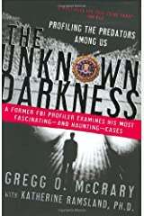 The Unknown Darkness: Profiling the Predators Among Us Hardcover