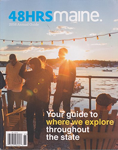 48 Hrs Maine Magazine 2016 Annual Guide