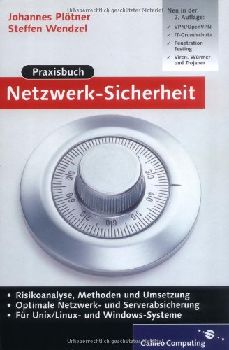 Praxisbuch Netzwerk-Sicherheit: VPN, WLAN, Intrusion Detection, Disaster Recovery, Kryptologie, für UNIX/Linux und Windows (Galileo Computing) Gebundenes Buch – 28. Februar 2007 Steffen Wendzel Johannes Plötner 3898428281 Computers / General