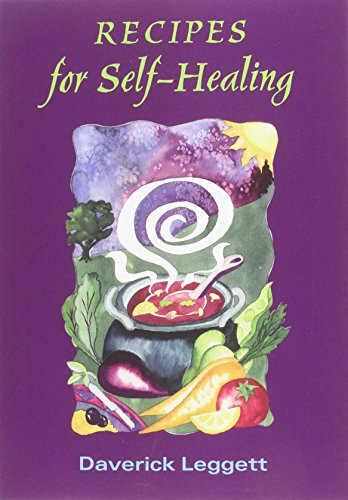 Recipes for Self Healing by Daverick Leggett