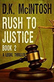 Rush To Justice - 2:A Brady Flynn Novel: Brady Flynn Legal Thriller Series Book 2