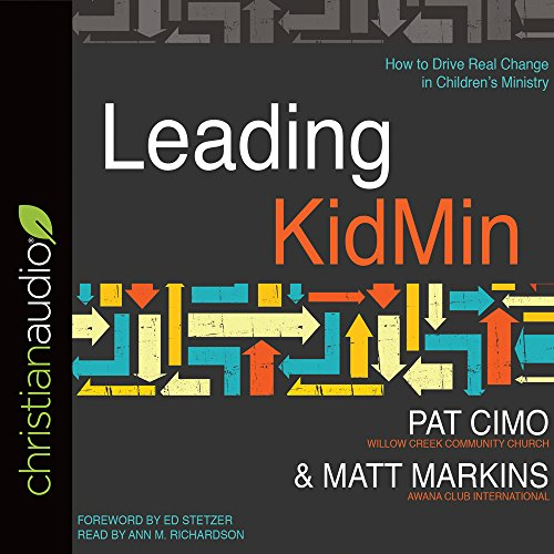 Leading KidMin: How to Drive Real Change in Children's Ministry by christianaudio