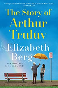The Story Of Arthur Truluv by Elizabeth Berg ebook deal