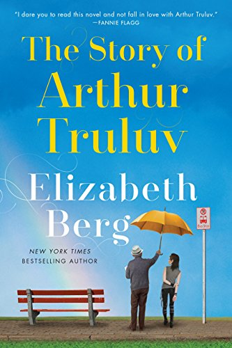 The Story of Arthur Truluv: A Novel by [Berg, Elizabeth]
