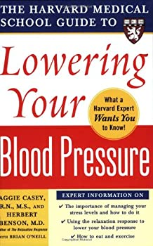 Harvard Medical School Guide to Lowering Your Blood Pressure (Harvard Medical School Guides) 0071448012 Book Cover