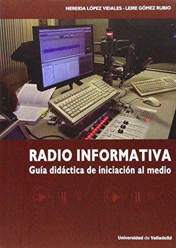 Descargar Libro Radio Informativa. Guía Didáctica De Iniciación Al Medio Nereida López Vidales