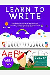 Learn To Write: Activity Book For Kindergarten & Preschool Kids Learning to Write and Read. Letter & Number Tracing Handwriting Practice Workbook | Ages 3-5 (Handwriting Workbook) Paperback