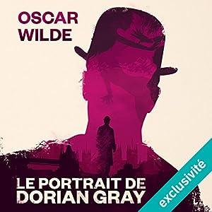 Le Portrait de Dorian Gray   Livre audio Auteur(s) : Oscar Wilde Narrateur(s) : Hervé Lavigne