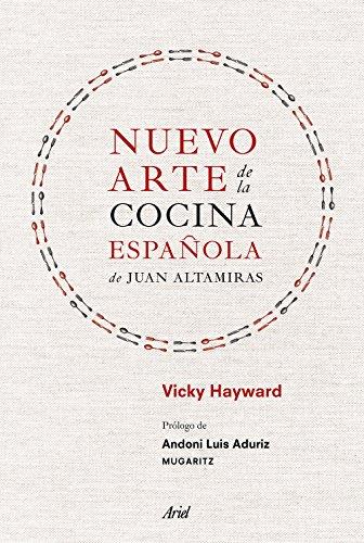 Nuevo arte de la cocina española, de Juan Altamiras (Spanish Edition)