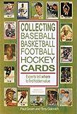 Collecting Baseball, Basketball, Football, Hockey Cards, Paul Green and Tony Galovich, 0929387848