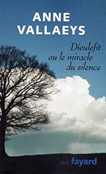 Dieulefit ou le miracle du silence par Vallaeys