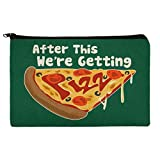 After This We're Getting Pizza Funny Makeup Cosmetic Bag Organizer Pouch