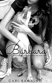 Bárbara: Existiam duas paixões em sua vida. por [Ramalho, Cari]
