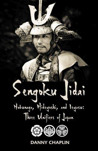 - Sengoku Jidai. Nobunaga, Hideyoshi, and Ieyasu: Three Unifiers of Japan