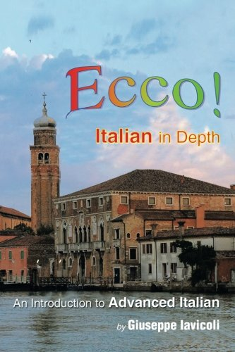 Ecco!: An Introduction to Advanced Italian (English and Italian Edition)