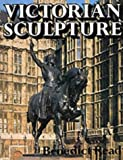 img - for Victorian Sculpture (Paul Mellon Centre for Studies in Britis) by Read Benedict (1984-09-10) Paperback book / textbook / text book