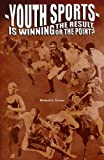 img - for Youth Sports: Is Winning The Result, Or The Point? book / textbook / text book