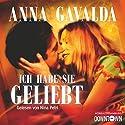 Ich habe sie geliebt Hörbuch von Anna Gavalda Gesprochen von: Nina Petri