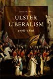 Ulster Liberalism, 1778-1876 : The Middle Path, Hall, Gerald R., 1846822025