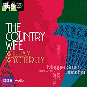 Classic Radio Theatre: The Country Wife (Dramatised) Radio/TV