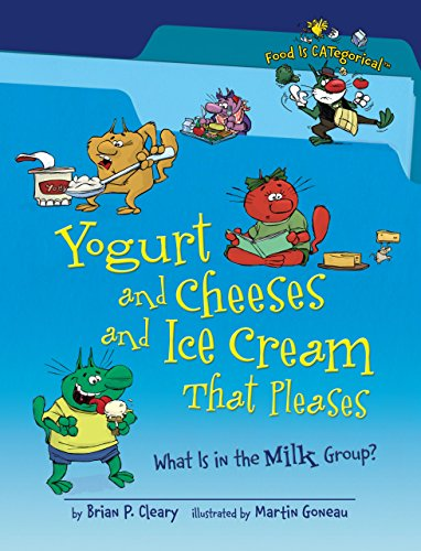 Yogurt and Cheeses and Ice Cream That Pleases: What Is in the Milk Group? (Food Is - Yogurt Fa