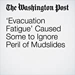 'Evacuation Fatigue' Caused Some to Ignore Peril of Mudslides | Tony Biasotti,Max Ufberg,Scott Wilson