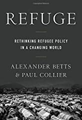 "Global refugee numbers are at their highest levels since the end of World War II, but the system in place to deal with them, based upon a humanitarian list of imagined ""basic needs,"" has changed little. In Refuge, Paul Collier and Alexander B..."