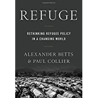 Refuge: Rethinking Refugee Policy in a Changing World