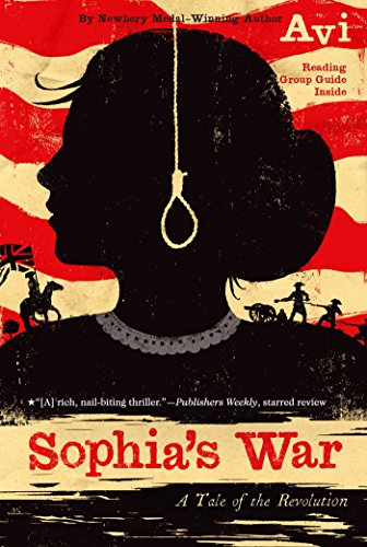 Sophia's War: A Tale of the Revolution (The True Confessions Of Charlotte Doyle Characters)