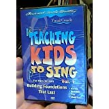 Teaching Kids to Sing Volume 1: Building Foundations that Last