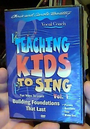 Teaching Kids to Sing Volume 1: Building Foundations that Last (Vocal Coach series with Chris and Carole Beatty)