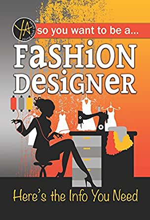 Amazon Com So You Want To Be A Fashion Designer Here S The Info You Need Ebook Mcginnes Lisa Kindle Store