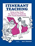 img - for Itinerant Teaching: Tricks Of The Trade For Teachers Of Students With Visual Impairments book / textbook / text book