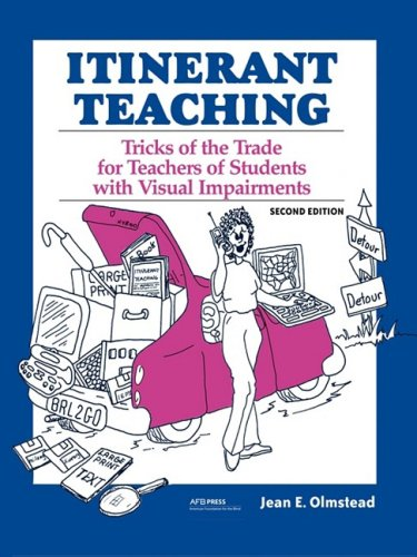 Itinerant Teaching: Tricks Of The Trade For Teachers Of Students With Visual Impairments