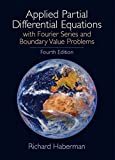 img - for Applied Partial Differential Equations: With Fourier Series and Boundary Value Problems, 4th Edition by Richard Haberman (2003-04-05) book / textbook / text book