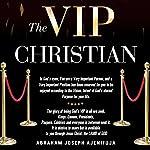The VIP Christian | Abraham Joseph Ajenifuja