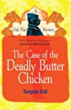 Front cover for the book The Case of the Deadly Butter Chicken by Tarquin Hall